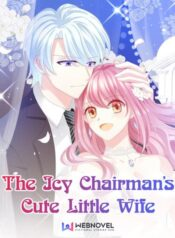 The Icy Chairman's Cute Little Wife